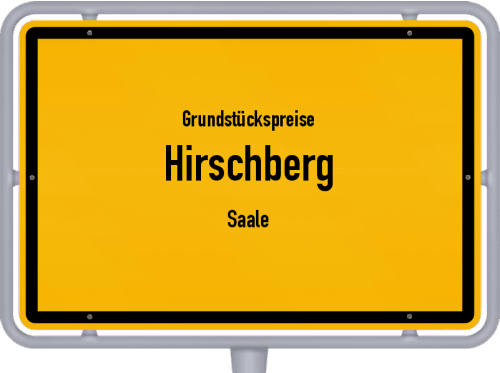 Grundstückspreise Hirschberg (Saale) 2019