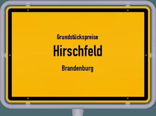 Grundstückspreise Hirschfeld (Brandenburg) 2021