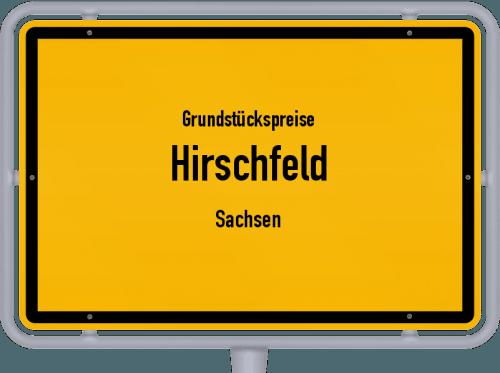 Grundstückspreise Hirschfeld (Sachsen) 2019