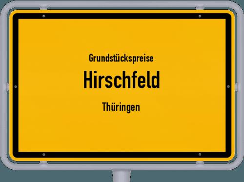 Grundstückspreise Hirschfeld (Thüringen) 2019