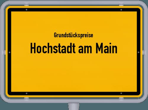 Grundstückspreise Hochstadt am Main 2019