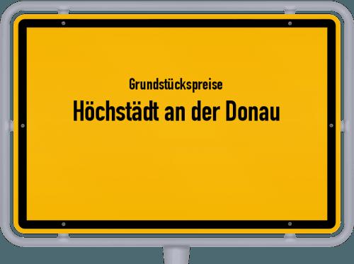 Grundstückspreise Höchstädt an der Donau 2019
