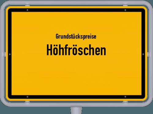 Grundstückspreise Höhfröschen 2019
