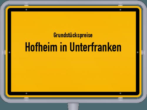 Grundstückspreise Hofheim in Unterfranken 2019