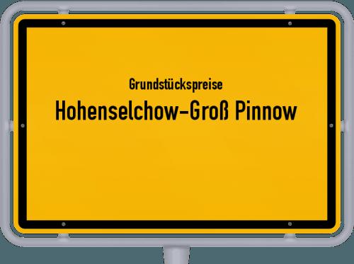 Grundstückspreise Hohenselchow-Groß Pinnow 2021