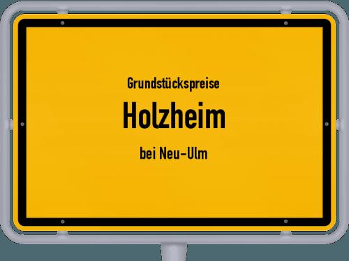 Grundstückspreise Holzheim (bei Neu-Ulm) 2021