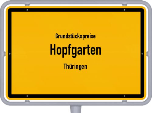 Grundstückspreise Hopfgarten (Thüringen) 2019