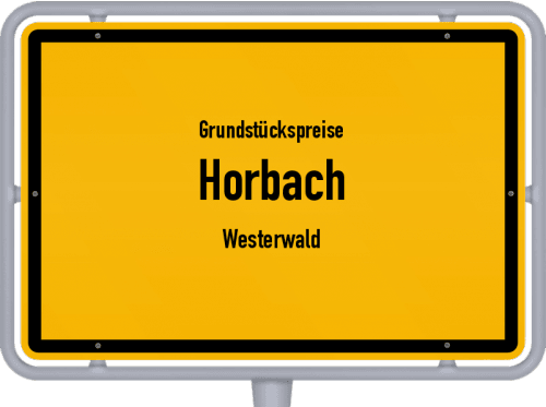 Grundstückspreise Horbach (Westerwald) 2019