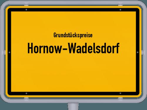 Grundstückspreise Hornow-Wadelsdorf 2021