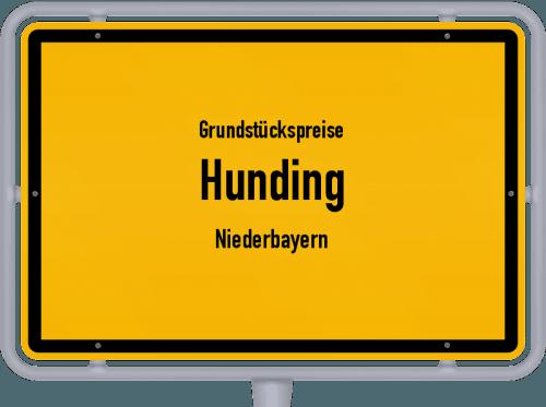 Grundstückspreise Hunding (Niederbayern) 2019