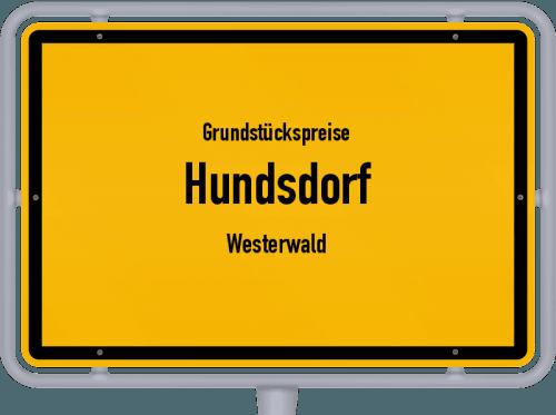 Grundstückspreise Hundsdorf (Westerwald) 2019