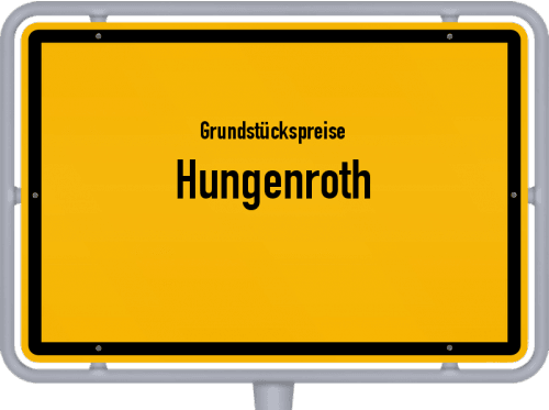 Grundstückspreise Hungenroth 2019