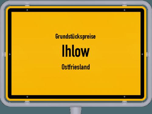 Grundstückspreise Ihlow (Ostfriesland) 2019