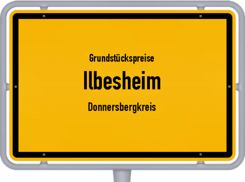 Grundstückspreise Ilbesheim (Donnersbergkreis) 2019