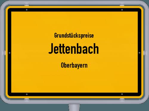 Grundstückspreise Jettenbach (Oberbayern) 2019