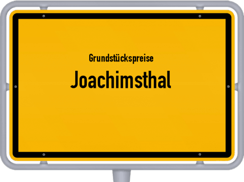 Grundstückspreise Joachimsthal 2021