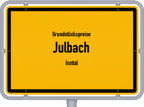 Grundstückspreise Julbach (Inntal) 2020