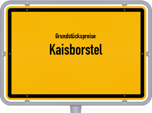 Grundstückspreise Kaisborstel 2021