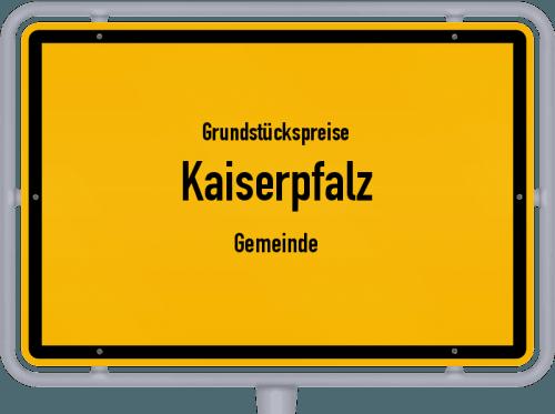 Grundstückspreise Kaiserpfalz (Gemeinde) 2021