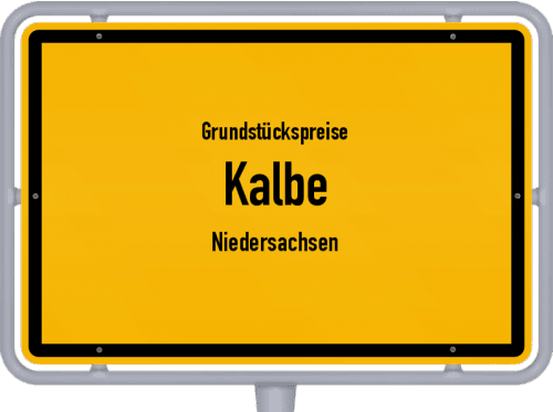 Grundstückspreise Kalbe (Niedersachsen) 2019