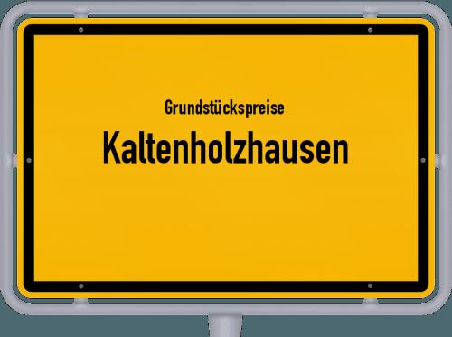 Grundstückspreise Kaltenholzhausen 2019