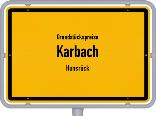 Grundstückspreise Karbach (Hunsrück) 2019