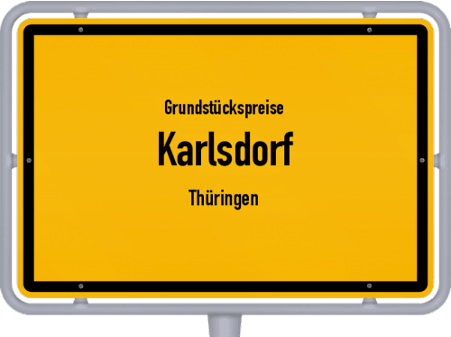Grundstückspreise Karlsdorf (Thüringen) 2019