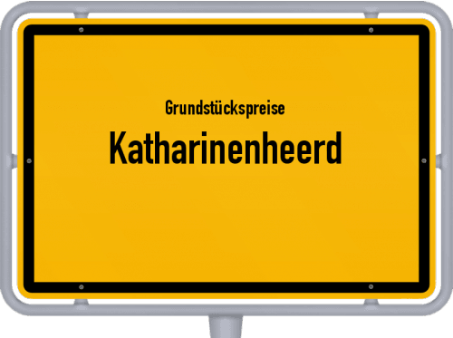 Grundstückspreise Katharinenheerd 2021