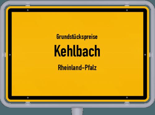 Grundstückspreise Kehlbach (Rheinland-Pfalz) 2019