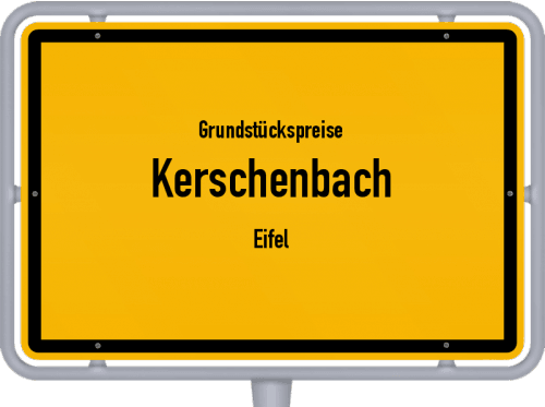 Grundstückspreise Kerschenbach (Eifel) 2019