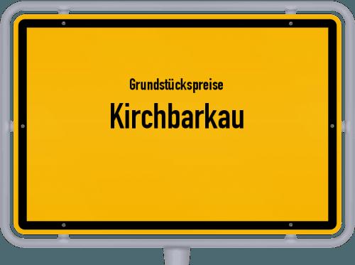 Grundstückspreise Kirchbarkau 2021