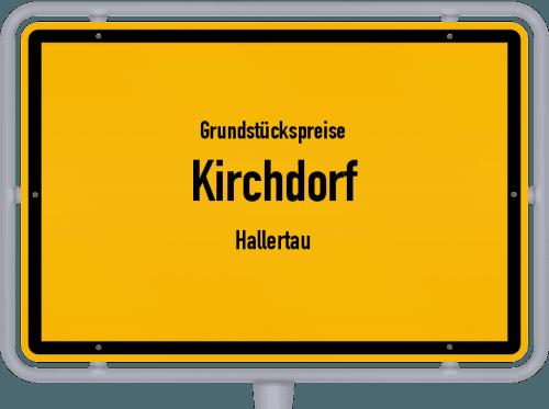 Grundstückspreise Kirchdorf (Hallertau) 2021