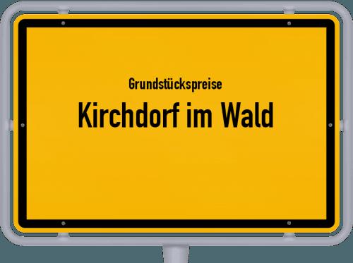 Grundstückspreise Kirchdorf im Wald 2019