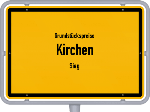 Grundstückspreise Kirchen (Sieg) 2019