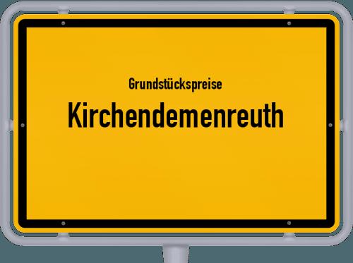 Grundstückspreise Kirchendemenreuth 2019