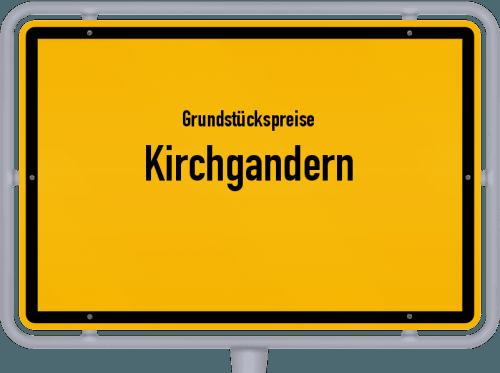 Grundstückspreise Kirchgandern 2019