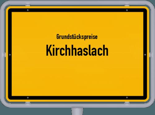Grundstückspreise Kirchhaslach 2021