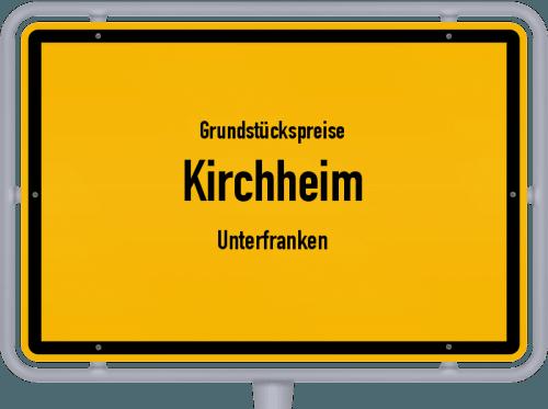 Grundstückspreise Kirchheim (Unterfranken) 2019