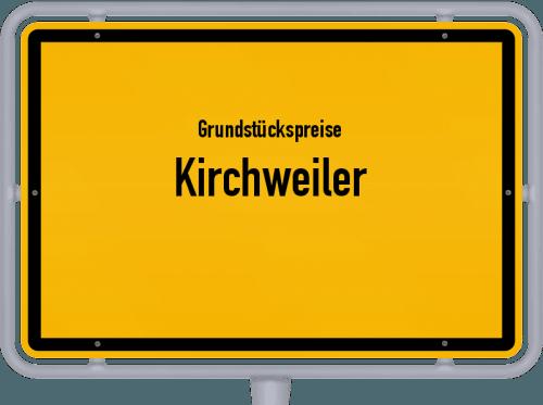 Grundstückspreise Kirchweiler 2019