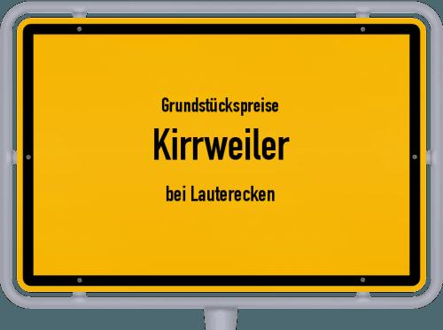 Grundstückspreise Kirrweiler (bei Lauterecken) 2019