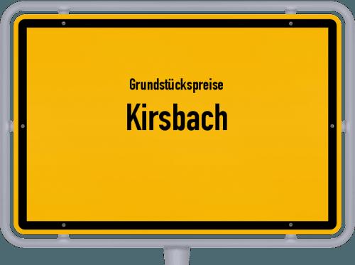 Grundstückspreise Kirsbach 2019