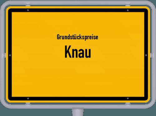 Grundstückspreise Knau 2019
