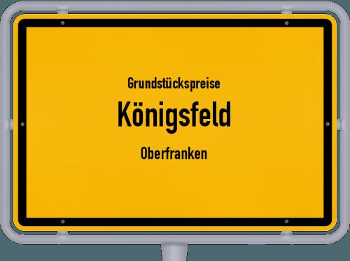Grundstückspreise Königsfeld (Oberfranken) 2019