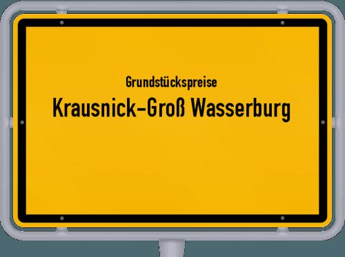 Grundstückspreise Krausnick-Groß Wasserburg 2021