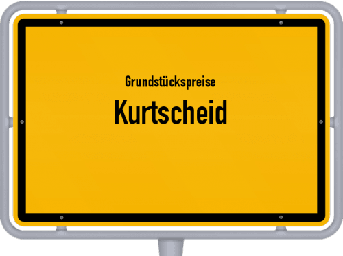 Grundstückspreise Kurtscheid 2019