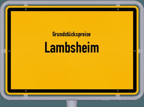 Grundstückspreise Lambsheim 2019