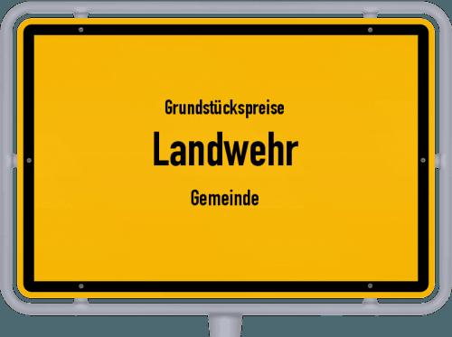 Grundstückspreise Landwehr (Gemeinde) 2019
