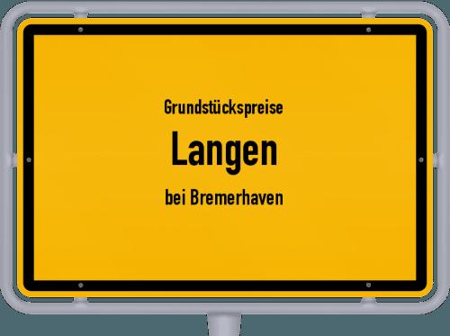 Grundstückspreise Langen (bei Bremerhaven) 2021
