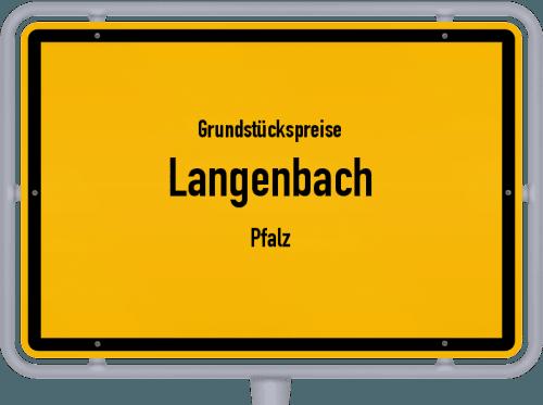 Grundstückspreise Langenbach (Pfalz) 2019