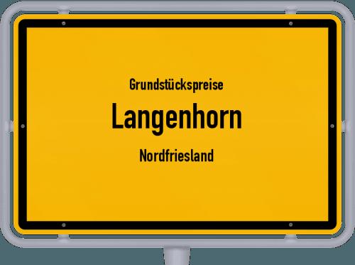Grundstückspreise Langenhorn (Nordfriesland) 2021